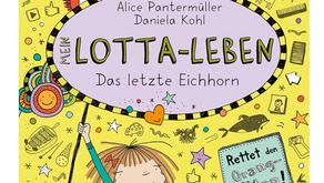 Melissa: Mein Lotta-Leben Das letze Eichhorn