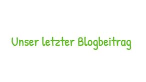 Unser letzter Blogbeitrag