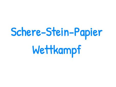 SdW10: Schere-Stein-Papier Wettkampf