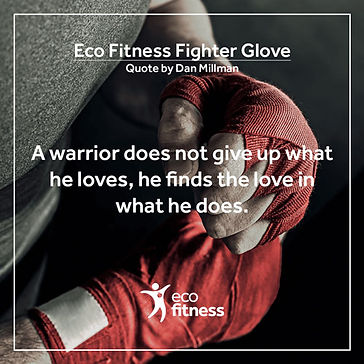 Eco-Fitness-Fighter-Glove-Quote.jpg