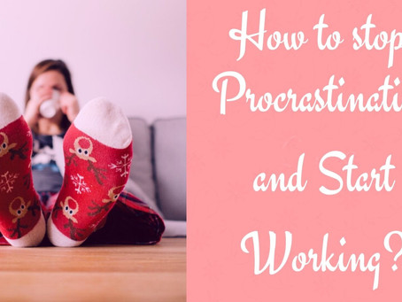 How to stop procrastinating and start working?