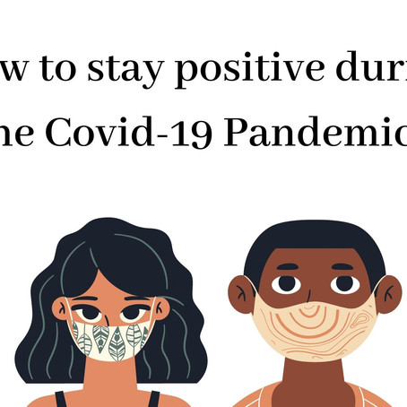 Fighting The Virus: How to stay positive during the Covid-19 Pandemic?