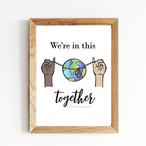 We're in this Together, Art Print