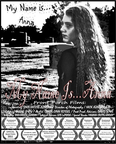 My Name Is...Anna  Is an award winning docudrama, which follows a young girl's descent into the darkness of an eating disorder. My Name Is Anna has played 12 Film Festivals. We have now retired MNIA from festivals & have made the film public on YouTube to help raise awareness on the subject of eating disorders.  Our film is also being used by some eating disorder support groups as an educational tool.  Starring:  Tara-Nicole Azarian  DP: Nick Azarian  Written & Directed by: Tara-Nicole Azarian