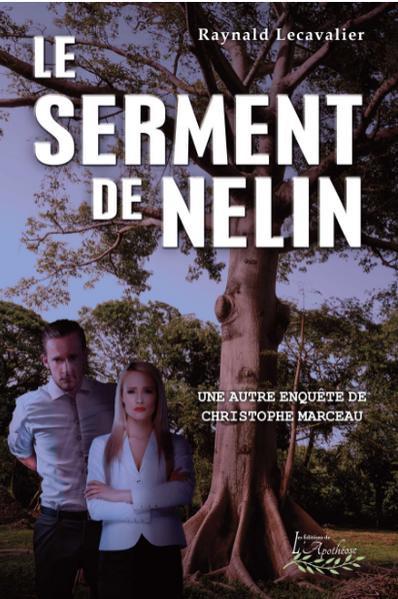 Le Serment de Nelin, la nouvelle aventure de Marceau et Patterson par Raynald Lecavalier disponible