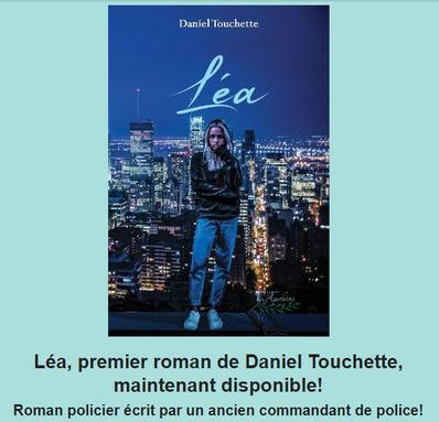Léa, premier roman de Daniel Touchette, maintenant disponible