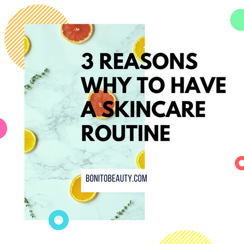 3 Reasons why to have a skincare routine (slideshow)