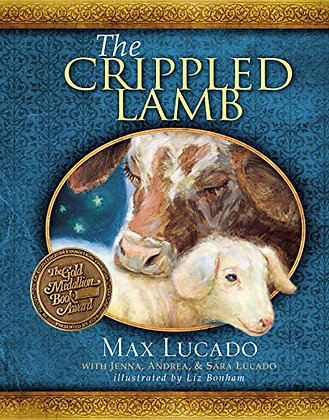 The Crippled Lamb - by Max Lucado
