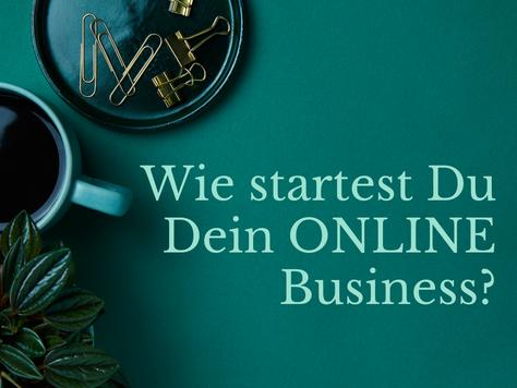 Wie startest du dein ONLINE Business?