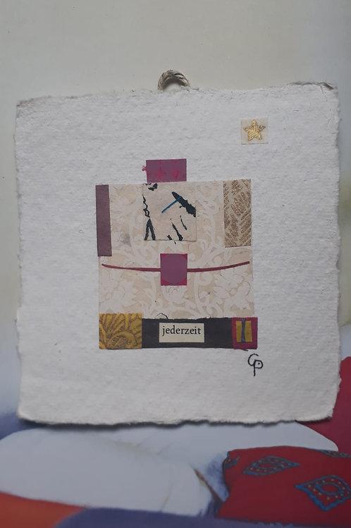 """Collage """"jederzeit""""  - 10 x 10 cm"""