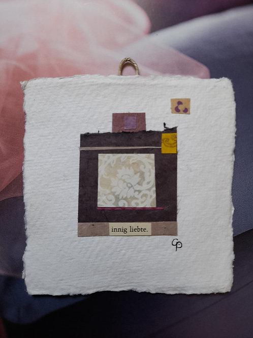 """Collage  """"innig liebte"""" 10x10 cm"""