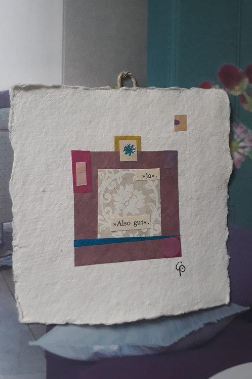 """Collage """"Ja. Also gut""""  - 10 x 10 cm"""