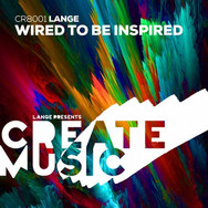 [2015] Lange – Wired To Be Inspired [Create Music]