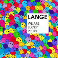 [2012] Lange – We Are Lucky People [Lange Recordings]
