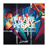 [2014] Lange – We Are Lucky People Remixed [Lange Recordings]