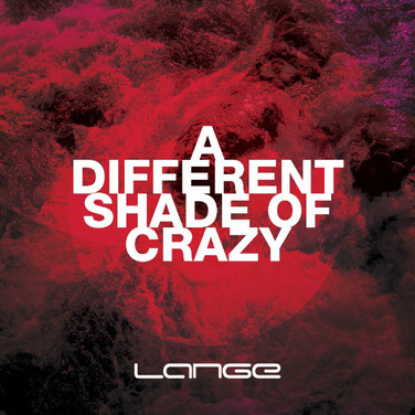 [2013] Lange – A Different Shade of Crazy [Lange Recordings]