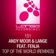 [2014] Andy Moor & Lange ft. Fenja – Top Of The World (Remixes) [Lange Recordings]