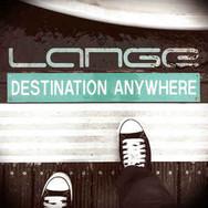 [2013] Lange  - Destination Anywhere