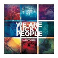 [2013] Lange – We Are Lucky People [Lange Recordings]