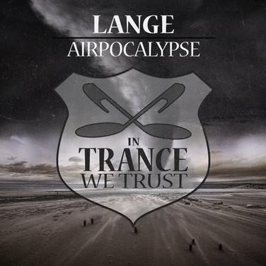 [2016] Lange – Airpocalypse [In Trance We Trust]