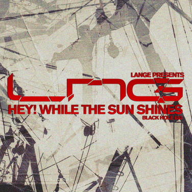 [2014] Lange pres. LNG – Hey! While The Sun Shines [Black Hole]