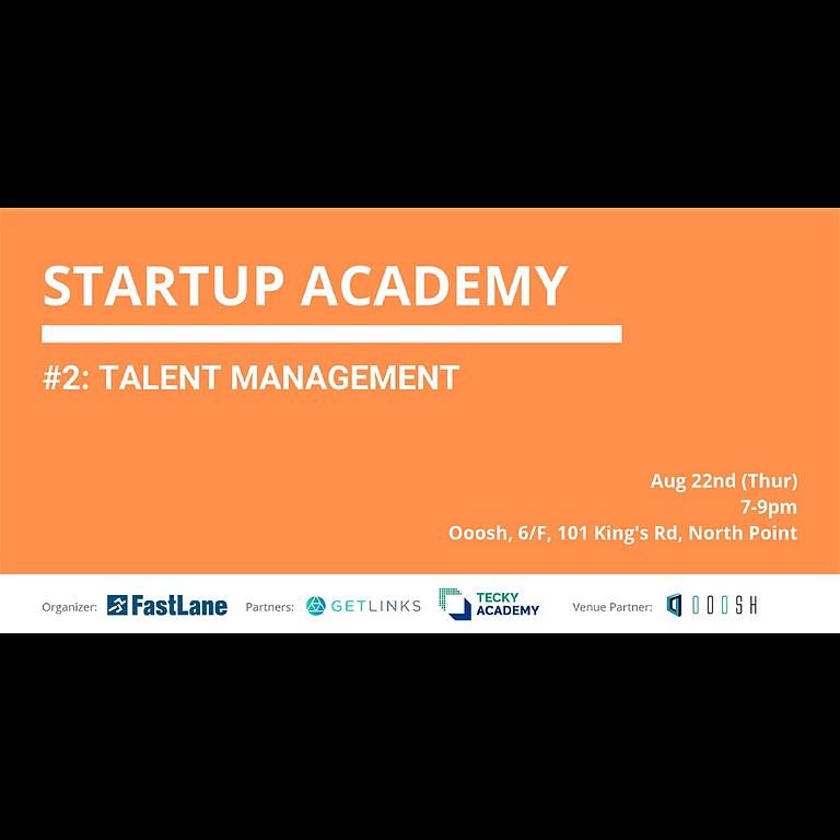 Fastlane Startup Academy 2 - Talent Management