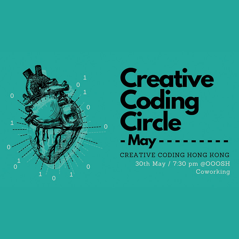 Creative Coding Circle - May