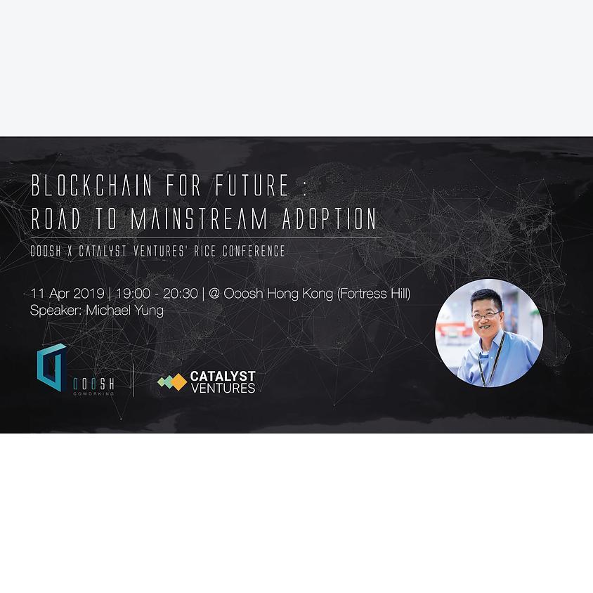 Blockchain for future : Road to Mainstream Adoption