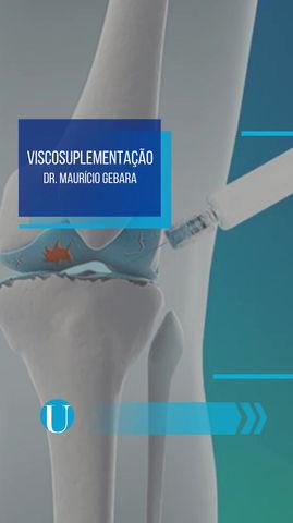 VISCOSUPLEMENTAÇÃO - DR MAURÍCIO GEBARA