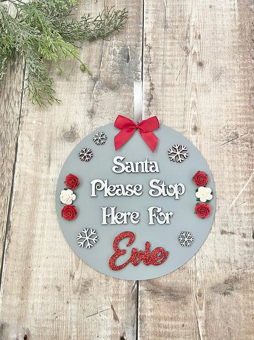 Santa Please Stop Here Plaque - Florals