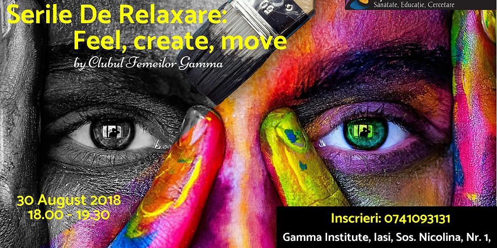 Serile de Relaxare: Feel, create, move