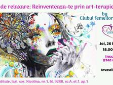 Serile de relaxare: Reinventeaza-te prin art-terapie!