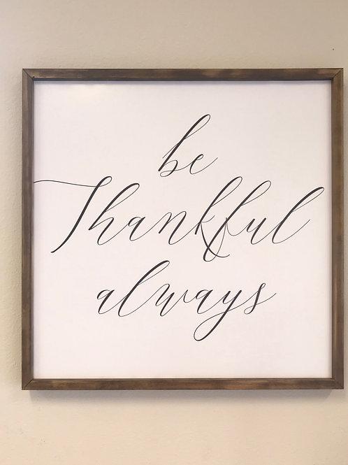 Be Thankful Always, Brown