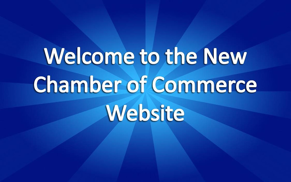 Welcome to the New Chamber of Commerce Website