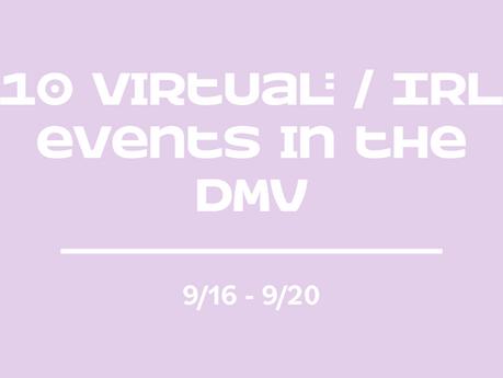 Discover #TheMovesDMV - 10 virtual/IRL events in the DMV (9/16-9/20)