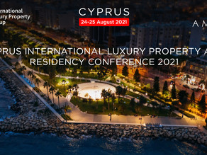 Cyprus luxury property and residency conference 2021