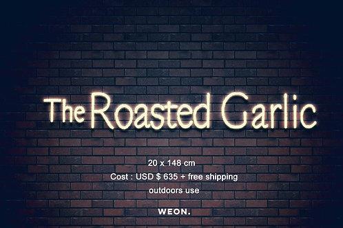 Custom Neon Sign ( The Roasted Garlic )