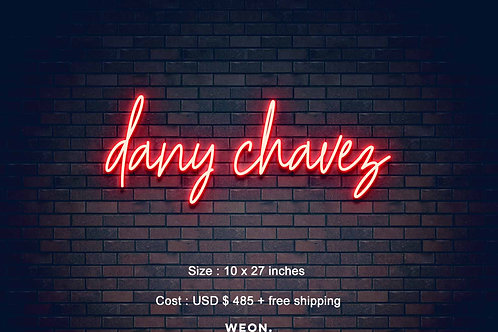 Custom Neon Sign ( Dany chavez )