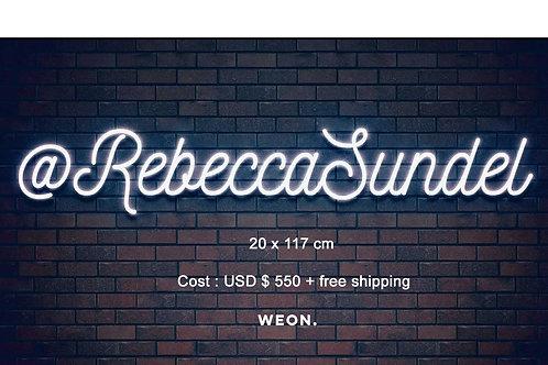 Custom Neon Sign ( Rebecca Sundel )