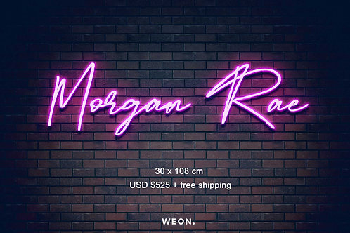 Custom Neon Sign ( Morgan Rae )