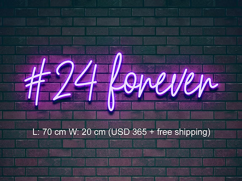 Custom Neon Sign (#24 forever)