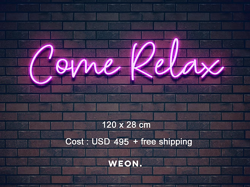 Custom Neon Sign (Come Relax)