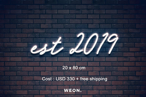 Custom Neon Sign (est 2019)