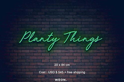 Custom Neon Sign ( Planty Things )