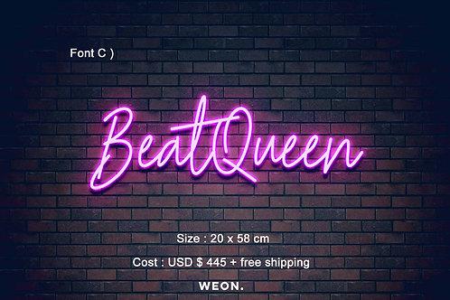 Custom Neon Sign ( BeatQueen)