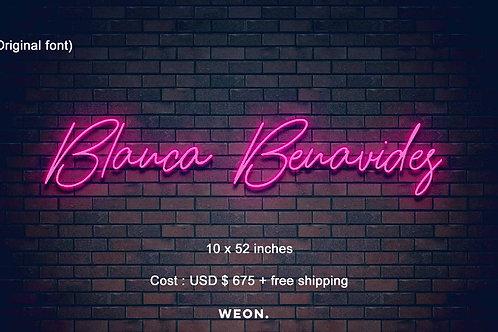 Custom Neon Sign ( Blanca Benavides )