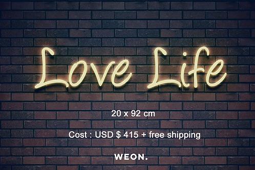 Custom Neon Sign ( Love Life)