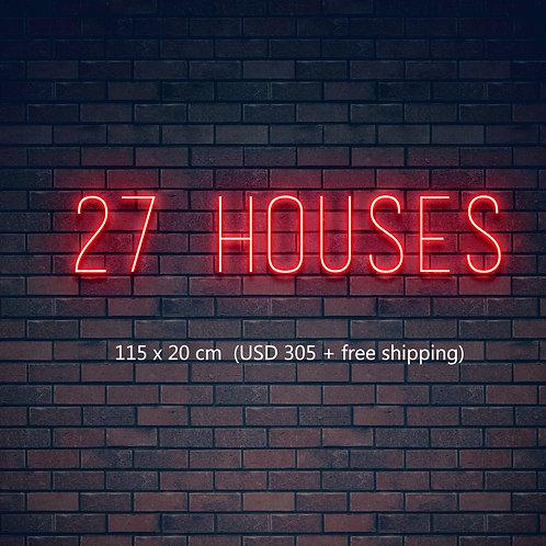 Custom Neon Sign (27 HOUSES)
