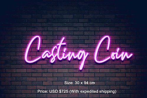 Custom Neon Sign ( Michelle from Casting Coin  )