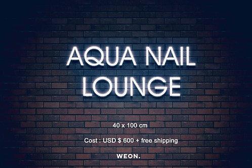 Custom Neon Sign ( AQUA NAIL LOUNGE )